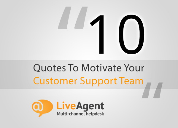 60 Quotes To Motivate Your Customer Support Team Simple Customer Service Quotes